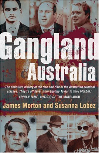 Gangland Australia: colonial criminals to the Carlton crew