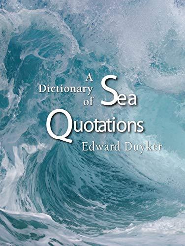 A Dictionary of Sea Quotations (Hardback): Edward Duyker