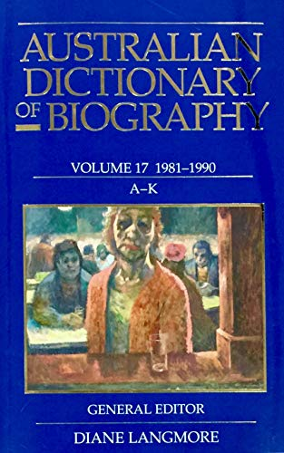 9780522853827: Australian Dictionary of Biography: Volume 17 1981-1990 A-K