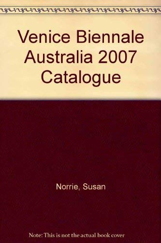 9780522854282: Venice Biennale Australia 2007 Catalogue