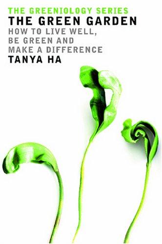 The Greeniology Garden Guide (Greeniology Series): Tanya Ha