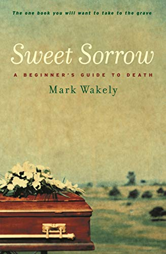 9780522855135: Sweet Sorrow: A Beginner's Guide to Death