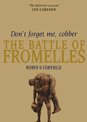 9780522855296: Don't Forget Me, Cobber: The Battle of Fromelles