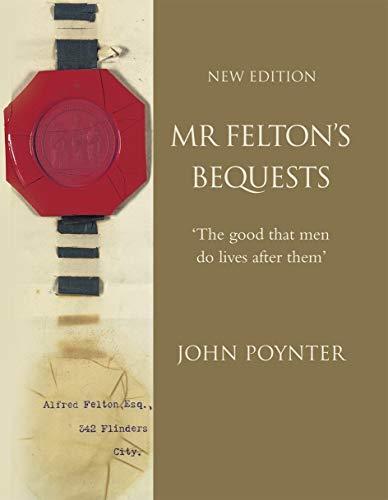 Mr Felton's Beqeusts (Hardcover): John Poynter