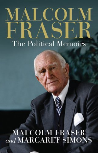 9780522855791: Malcolm Fraser: The Political Memoirs