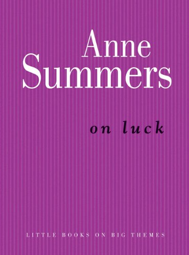 On Luck (Little Books on Big Themes) (0522855865) by Anne Summers