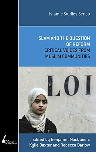 Islam and the Question of Reform: Critical: Rebecca L. Barlow,