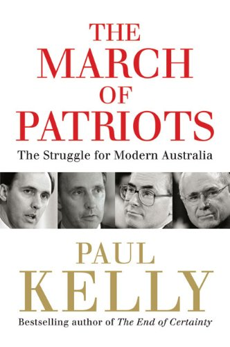 9780522856194: The March of Patriots: The Struggle for Modern Australia