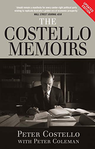 The Costello Memoirs: Peter Costello, Peter Coleman