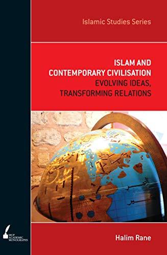 Islam and Contemporary Civilisation (Paperback): Halim Rane