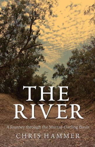 9780522857368: The River: A Journey through the Murray-Darling Basin