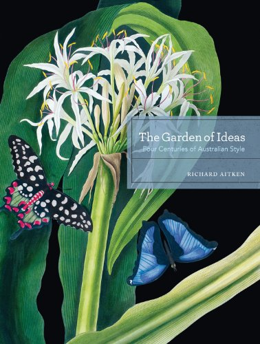 9780522857504: The Garden of Ideas: Four Centuries of Australian Style (Miegunyah Volumes)
