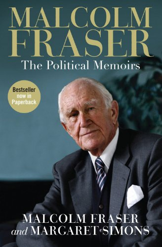 9780522858099: Malcolm Fraser: The Political Memoirs