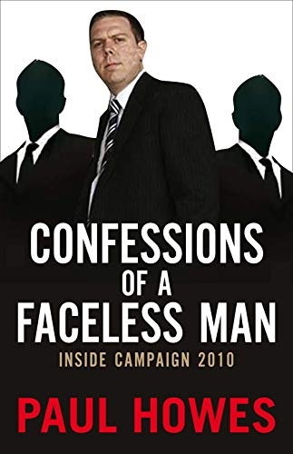 9780522858334: Confessions of a Faceless Man: Inside Campaign 2010