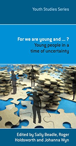 For We are Young and.?: Young People in a Time of Uncertainty (Paperback)