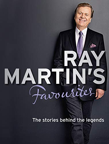 Ray Martin s Favourites: The Stories Behind the Legends (Hardback): Ray Martin