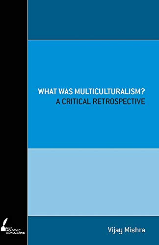 What was Multiculturalism?: A Critical Retrospect (Paperback): Vijay Mishra