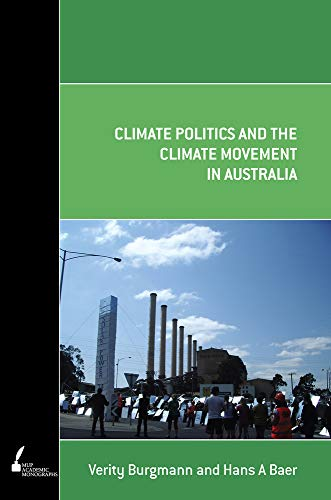 Climate Politics and the Climate Movement in Australia (Paperback): Verity Burgmann, Hans Baer