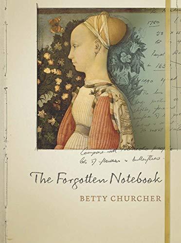 The Forgotten Notebook (Paperback): Betty Churcher