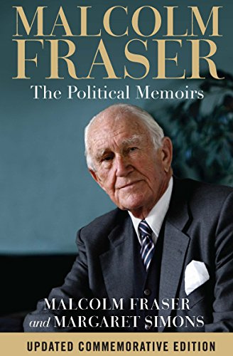 9780522868876: Malcolm Fraser: The Political Memoirs