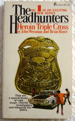 9780523003122: Heroin Triple Cross (The Headhunters Series, Number One)