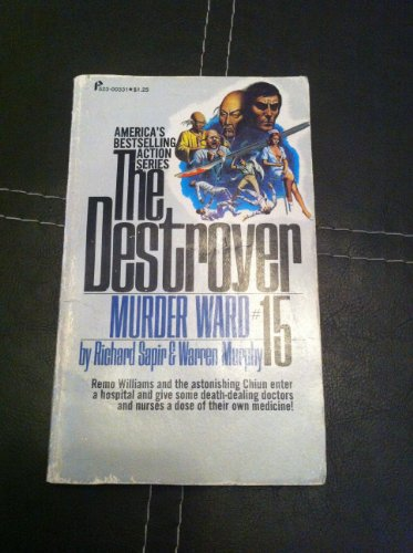 Murder Ward: The Destroyer #15 (0523003315) by Richard Sapir; Warren Murphy