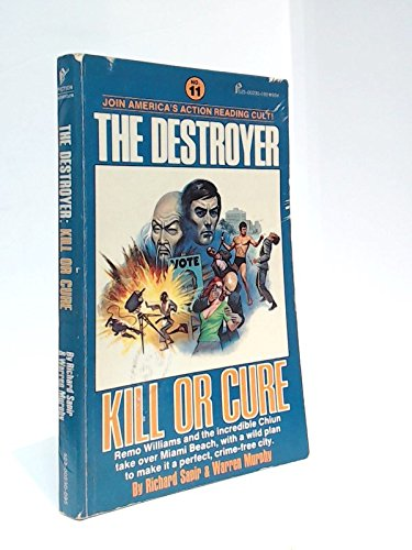 Kill or Cure (The Destroyer, No. 11) (9780523003719) by Richard Sapir; Warren Murphy