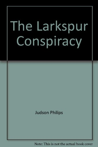 The Larkspur Conspiracy: Judson Philips