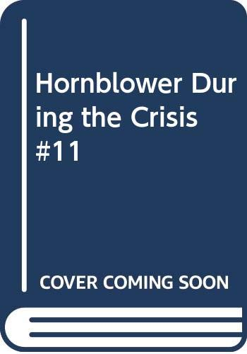 9780523003917: Hornblower #11 During Crisis by C. S. Forester (1975-06-01)