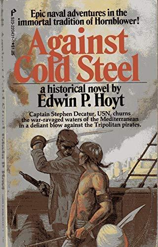Against Cold Steel: Hoyt, Edwin P.