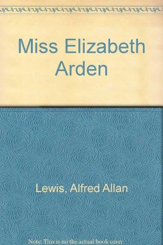 Miss Elizabeth Arden (9780523004440) by Alfred Allan Lewis