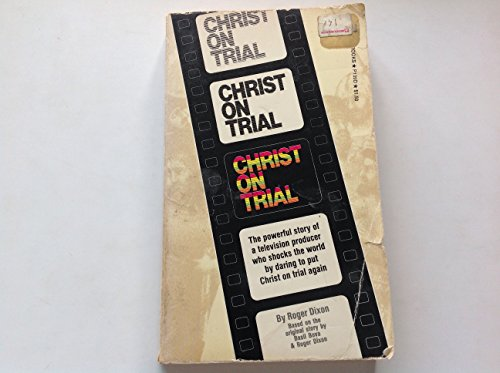 The Christ Trial: Dixon, Roger (based on the Original Story By Basil Bova & Roger Dixon)