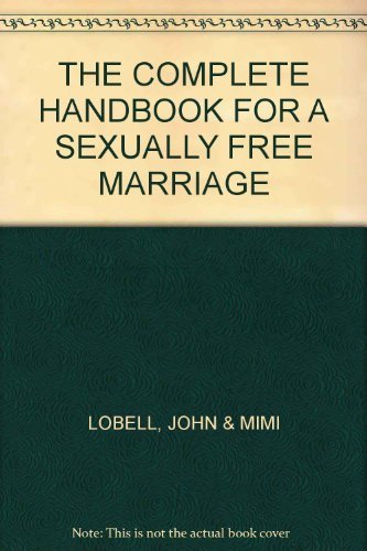 9780523005904: The Complete Handbook for a Sexually Free Marriage