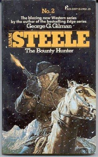 THE BOUNTY HUNTER. (#2 in Adam Steele: GILMAN, George G.