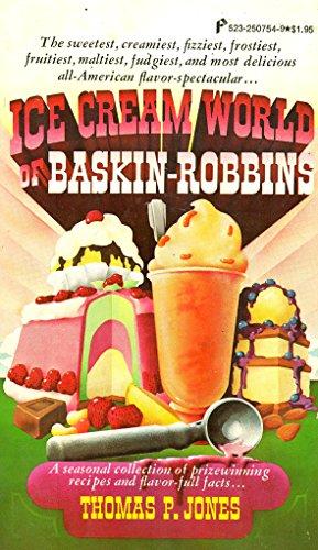 Ice Cream World of Baskin-Robbins: Jones, Thomas P