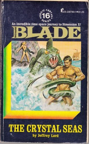 9780523007809: The Crystal Seas (Richard Blade, Heroic Fantasy Series, No. 16)