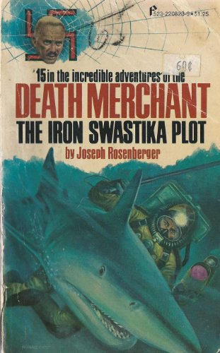 Death Merchant: The iron swastika plot (Joseph Rosenberger's Death merchant series): ...