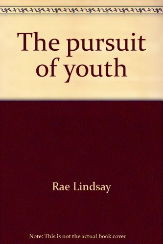 The pursuit of youth (0523008333) by Lindsay, Rae