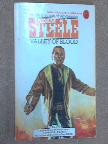 VALLEY OF BLOOD. (#4 in Adam Steele: GILMAN, George G.