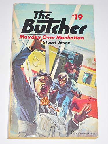Mayday Over Manhattan (The Butcher #19): Stuart Jason