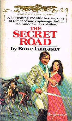 The Secret Road: Bruce Lancaster