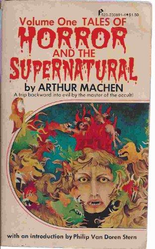 Tales of Horror and the Supernatural: Vol.: Machen, Arthur