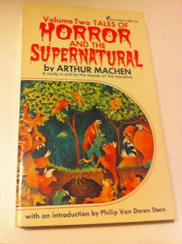 TALES OF HORROR AND THE SUPERNATURAL. Volume: Arthur Machen