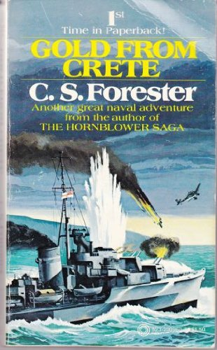 GOLD FROM CRETE. ( H.M.S. Apache Destroyer: Forester, C.S. (Cecil