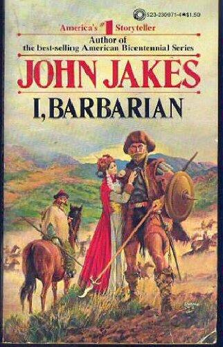 I, Barbarian: Jakes, John (Jay