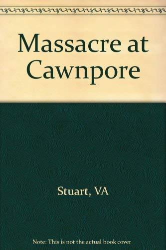 Massacre at Cawnpore (Adventures of Alexander Sheridan): V. A. Stuart
