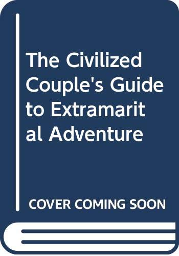 9780523222738: The Civilized Couple's Guide to Extramarital Adventure