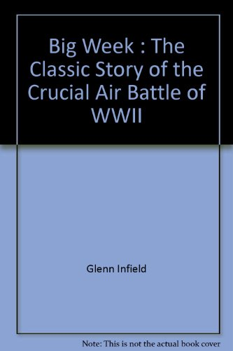 9780523222851: Big Week : The Classic Story of the Crucial Air Battle of WWII