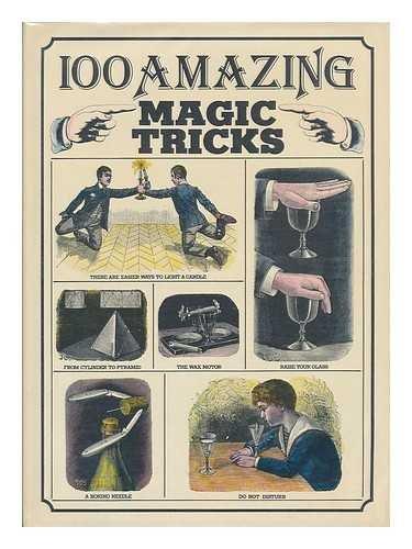 100 Amazing Magic Tricks: Good, Arthur