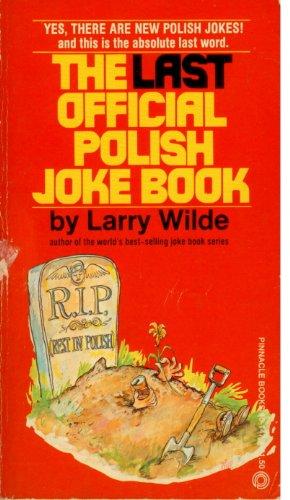 The Last Official Polish Joke Book: Larry Wilde